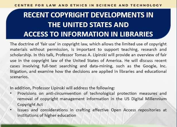 The doctrine of 'fair use' in copyright law, which allows the limited use of copyright materials without permission, is important to support teaching, research and scholarship. In this talk, Professor Tomas A. Lipinski will provide an overview of fair use in the copyright law of the United States of America. He will discuss recent cases involving full-text searching and data-mining, such as the Google, Inc. litigation, and examine how the decisions are applied in libraries and educational scenarios. In addition, Professor Lipinski will address the following: • Provisions on anti-circumvention of technological protection measures and removal of copyright management information in the US Digital Millennium Copyright Act • Issues and considerations in crafting effective Open Access repositories at institutions of higher education